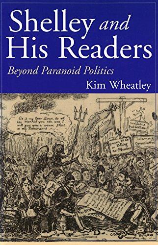 Shelley and His Readers: Beyond Paranoid Politics (Hardback): Kim Wheatley