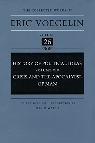 9780826212337: Crisis and the Apocalypse of Man: Crisis and the Apocalypse of Man v. 8 (Collected Works of Eric Voegelin)