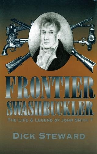 9780826212481: Frontier Swashbuckler: The Life and Legend of John Smith T (MISSOURI BIOGRAPHY SERIES)