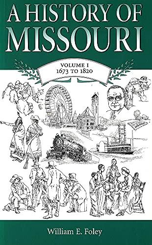9780826212856: A History of Missouri (V1): Volume I, 1673 to 1820