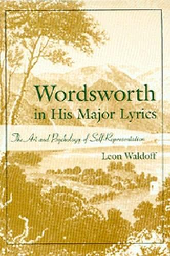 9780826213297: Wordsworth in His Major Lyrics: The Art and Psychology of Self-Representation