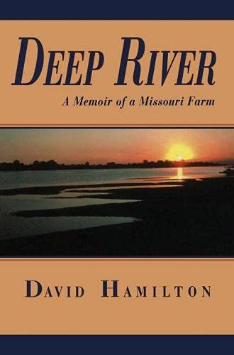9780826213549: Deep River: A Memoir of a Missouri Farm