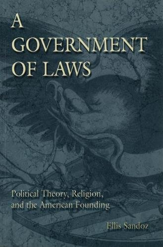 9780826213600: A Government of Laws: Political Theory, Religion, and the American Founding (The Eric Voegelin Institute Series in Political Philosophy)