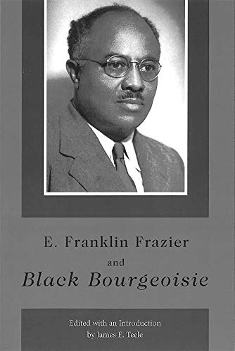 9780826213785: E. Franklin Frazier and Black Bourgeoisie