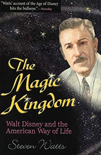 9780826213792: The Magic Kingdom: Walt Disney and the American Way of Life