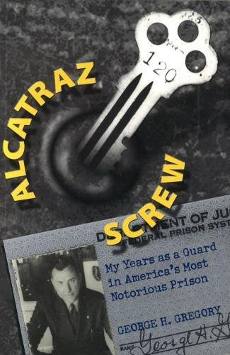 9780826213969: Alcatraz Screw: My Years as a Guard in America's Most Notorious Prison