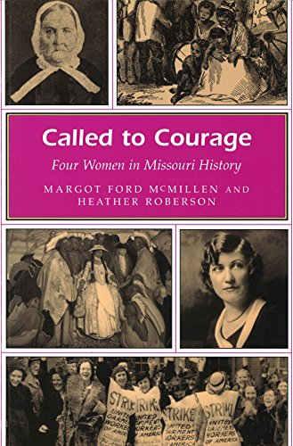 9780826213990: Called to Courage: Four Women in Missouri History (MISSOURI HERITAGE READERS)