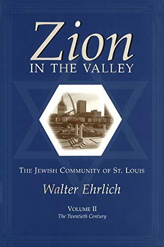 9780826214140: Zion in the Valley, Volume II: The Jewish Community of St. Louis, Volume II, The Twentieth Century