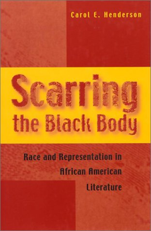 9780826214218: Scarring the Black Body: Race and Representation in African American Literature