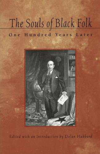 THE SOULS OF BLACK FOLK; ONE HUNDRED YEARS LATER: Hubbard, Dolan