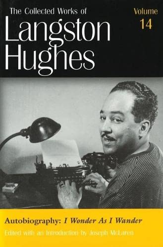 9780826214348: Autobiography: I Wonder As I Wander (Collected Works of Langston Hughes, Vol 14)