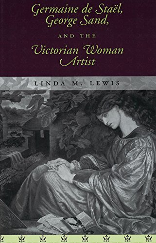 Germaine De Stael, George Sand, and the Victorian Woman Artist: Lewis, Linda M.