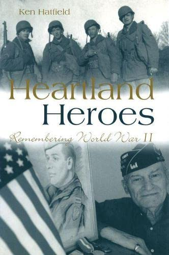 9780826214607: Heartland Heroes: Remembering World War Ii