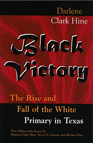 9780826214621: Black Victory: The Rise and Fall of the White Primary in Texas