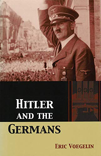 9780826214669: Hitler and the Germans (The Collected Works of Eric Voegelin)