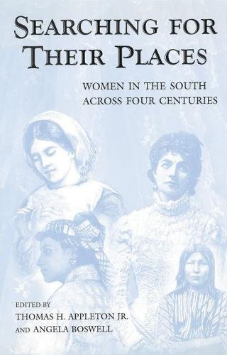 9780826214683: Searching for Their Places: Women in the South across Four Centuries (SOUTHERN WOMEN)