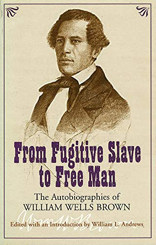 9780826214751: From Fugitive Slave to Free Man: The Autobiographies of William Wells Brown