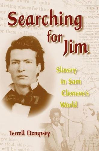 9780826214850: Searching for Jim: Slavery in Sam Clemens's World (Mark Twain and His Circle)