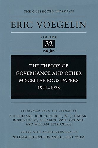 9780826214881: The Theory of Governance and Other Miscellaneous Papers: 1921-1938 (The Collected Works of Eric Voegelin, Volume 32)