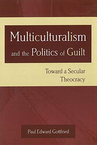 9780826215208: Multiculturalism and the Politics of Guilt: Toward a Secular Theocracy