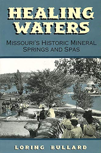 9780826215543: Healing Waters: Missouri's Historic Mineral Springs and Spas