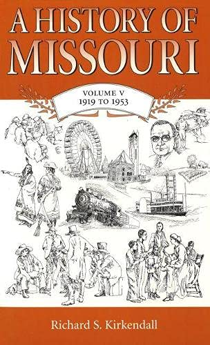 9780826215604: A History Of Missouri: Volume V, 1919 To 1953