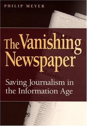 9780826215611: The Vanishing Newspaper: Saving Journalism in the Information Age