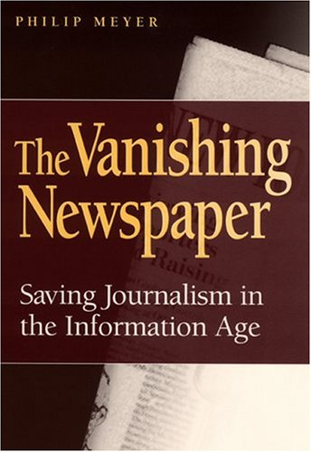 9780826215611: The Vanishing Newspaper: Saving Journalism in the Information Age
