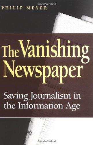 9780826215680: The Vanishing Newspaper: Saving Journalism in the Information Age