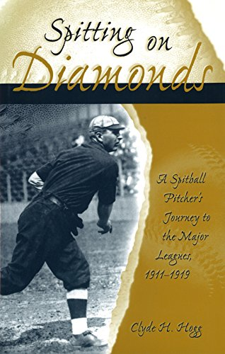 Spitting on Diamonds: A Spitball Pitcher's Journey to the Major Leagues, 1911-1919 (SPORTS &...
