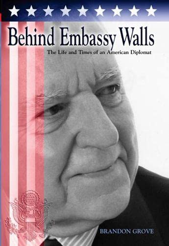 9780826215734: Behind Embassy Walls: The Life and Times of an American Diplomat