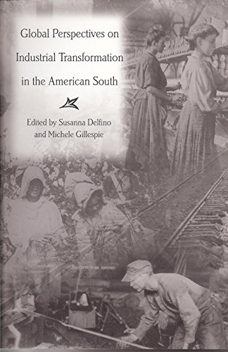 9780826215833: Global Perspectives on Industrial Transformation in the American South (New Currents in the History of Southern Economy & Society)