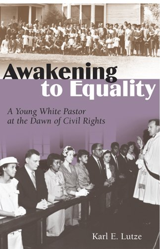Awakening to Equality: A Young White Pastor: Lutze, Karl E.