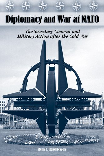 9780826216359: Diplomacy and War at NATO: The Secretary General and Military Action After the Cold War