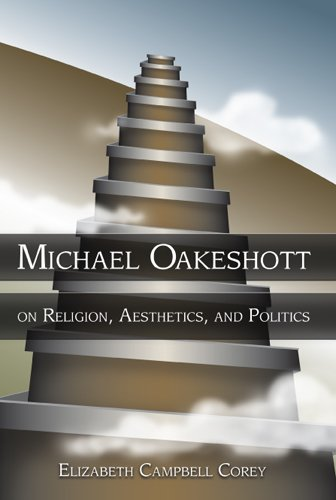 9780826216403: Michael Oakeshott on Religion, Aesthetics, and Politics (The Eric Voegelin Institute Series in Political Philosophy)