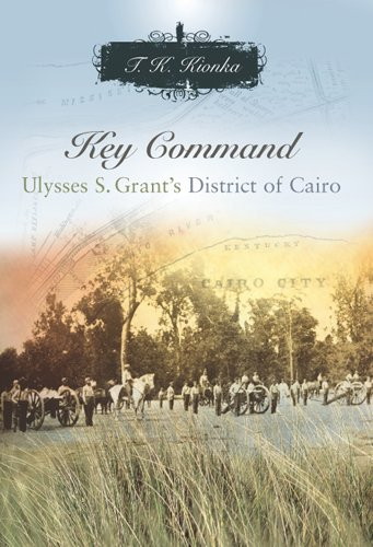 9780826216557: Key Command: Ulysses S. Grant's District of Cairo (Shades of Blue and Gray)