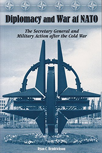 9780826216649: Diplomacy and War at NATO: The Secretary General and Military Action After the Cold War