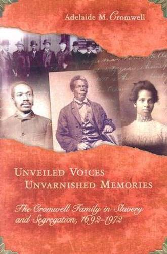 UNVEILED VOICES, UNVARNISHED MEMORIES; THE CROMWELL FAMILY IN SLAVERY: Cromwell, Adelaide