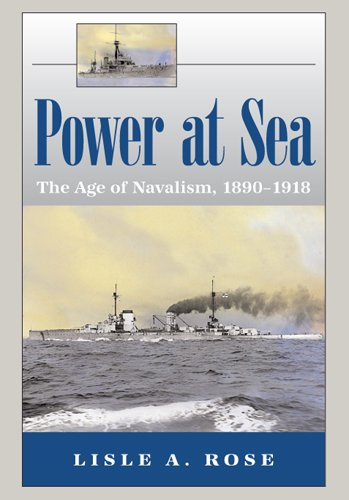 9780826216830: Power at Sea, Volume 1: The Age of Navalism, 1890-1918