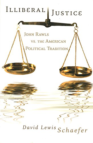 9780826216991: Illiberal Justice: John Rawls vs. the American Political Tradition