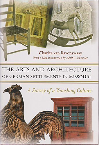 9780826217004: The Arts and Architecture of German Settlements in Missouri: A Survey of a Vanishing Culture