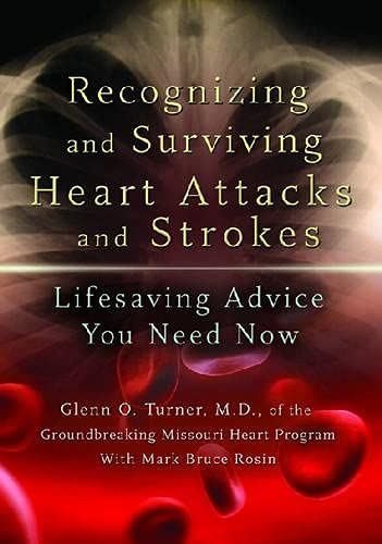 9780826217943: Recognizing and Surviving Heart Attacks and Strokes: Lifesaving Advice You Need Now