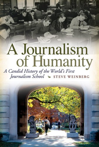 9780826217967: A Journalism of Humanity: A Candid History of the World's First Journalism School