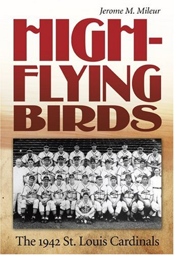 9780826218346: High-Flying Birds: The 1942 St. Louis Cardinals (Sports and American Culture)