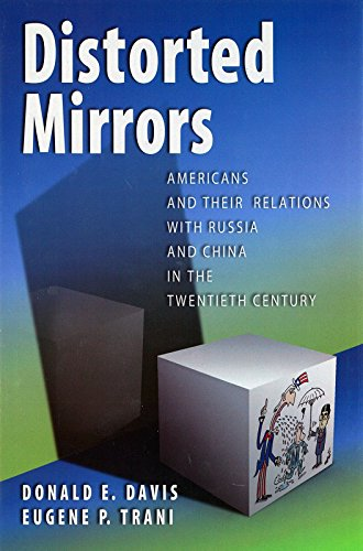 9780826218537: Distorted Mirrors: Americans and Their Relations with Russia and China in the Twentieth Century