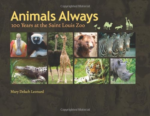 9780826218551: Animals Always: 100 Years at the Saint Louis Zoo