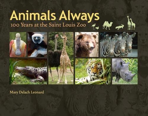 9780826218551: Animals Always: 100 Years at the Saint Louis Zoo (Volume 1)