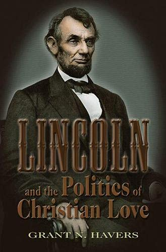 9780826218575: Lincoln and the Politics of Christian Love