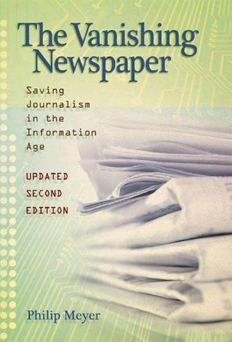 9780826218582: The Vanishing Newspaper: Saving Journalism in the Information Age