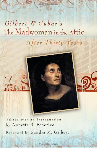 9780826218698: Gilbert and Gubar's the Madwoman in the Attic After Thirty Years